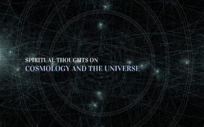 Spiritual Contemplations on Cosmology