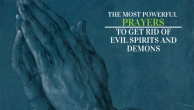 The Most Powerful Prayers to Get Rid of Evil Spirits and Demons