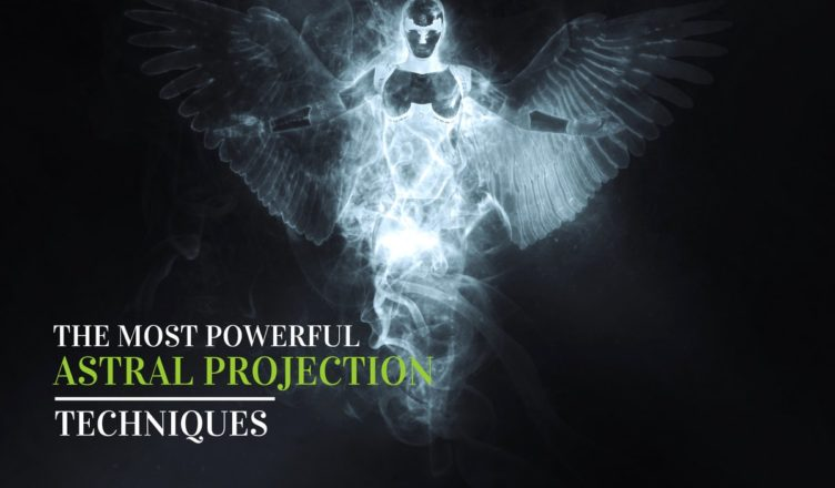 The Most Powerful Astral Projection Techniques