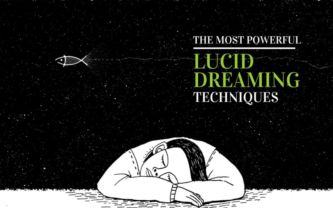 3 Powerful Lucid Dreaming Techniques