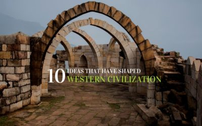 10+ Ideas that Have Shaped Western Civilization