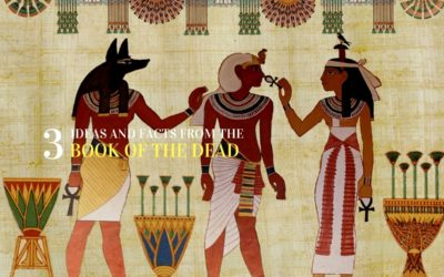 3 Ideas from the Egyptian Book of the Dead