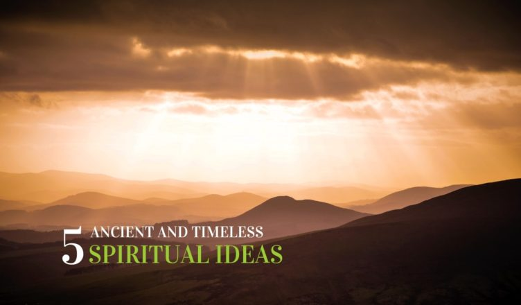 5 Ancient and Timeless Spiritual Ideas