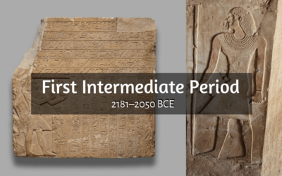 The First Intermediate Period of Ancient Egypt (2181 – 2050 BCE)