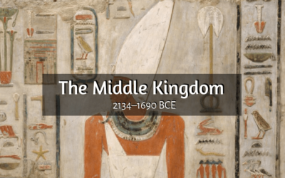 The Middle Kingdom of Ancient Egypt (2134 – 1690 BCE)