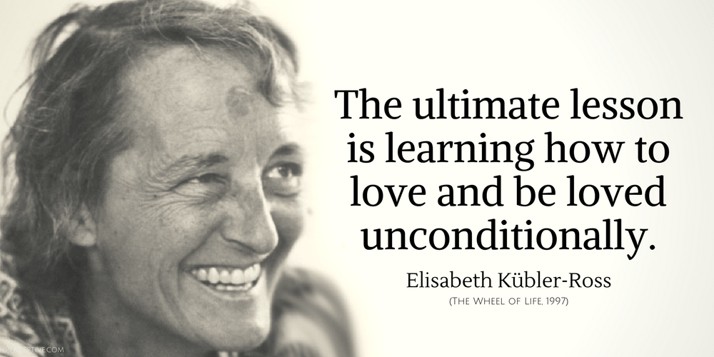Elisabeth Kubler-Ross Quote