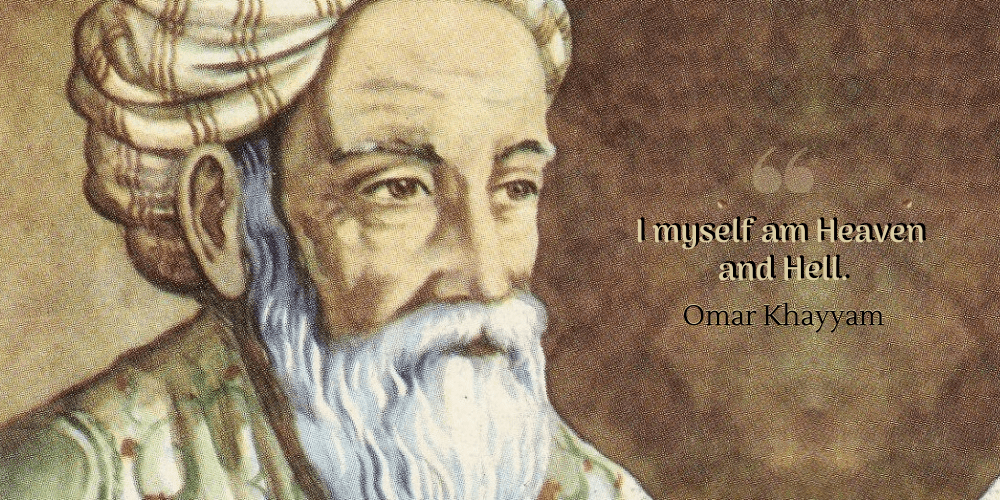 23 Wise Quotes by Omar Khayyam, the Astronomer Poet of Persia