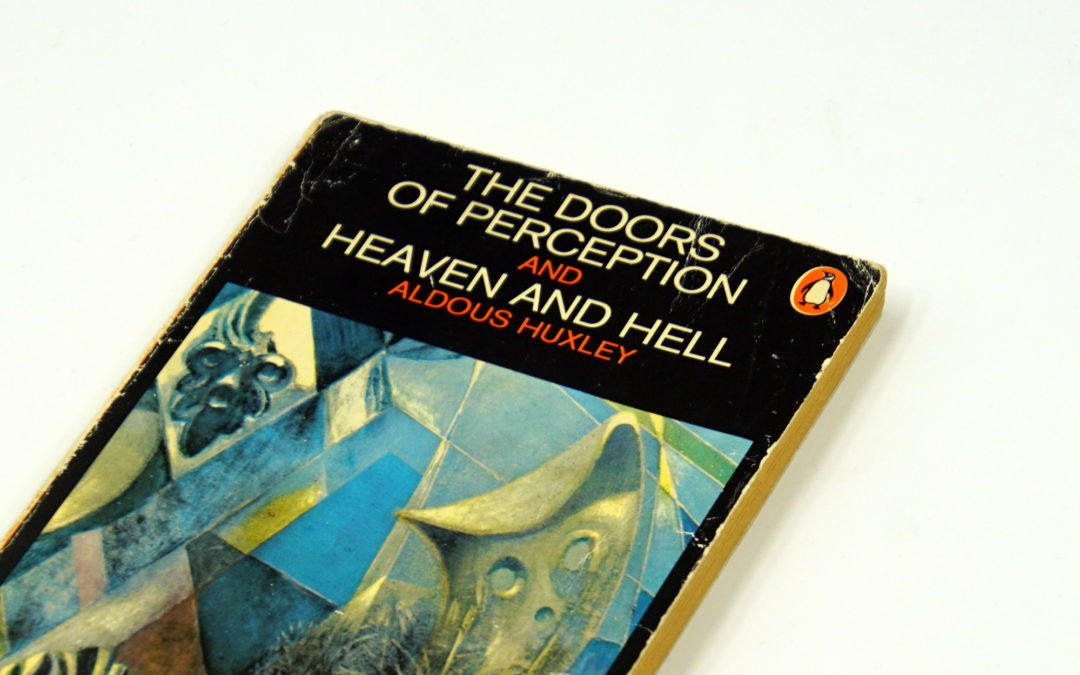 The Doors of Perception & Heaven and Hell by Aldous Huxley (Quotes & Excerpts)